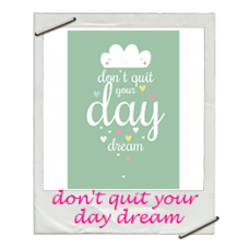 Wenskaart don't quit your day dream