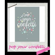 Wenskaart pop your confetti